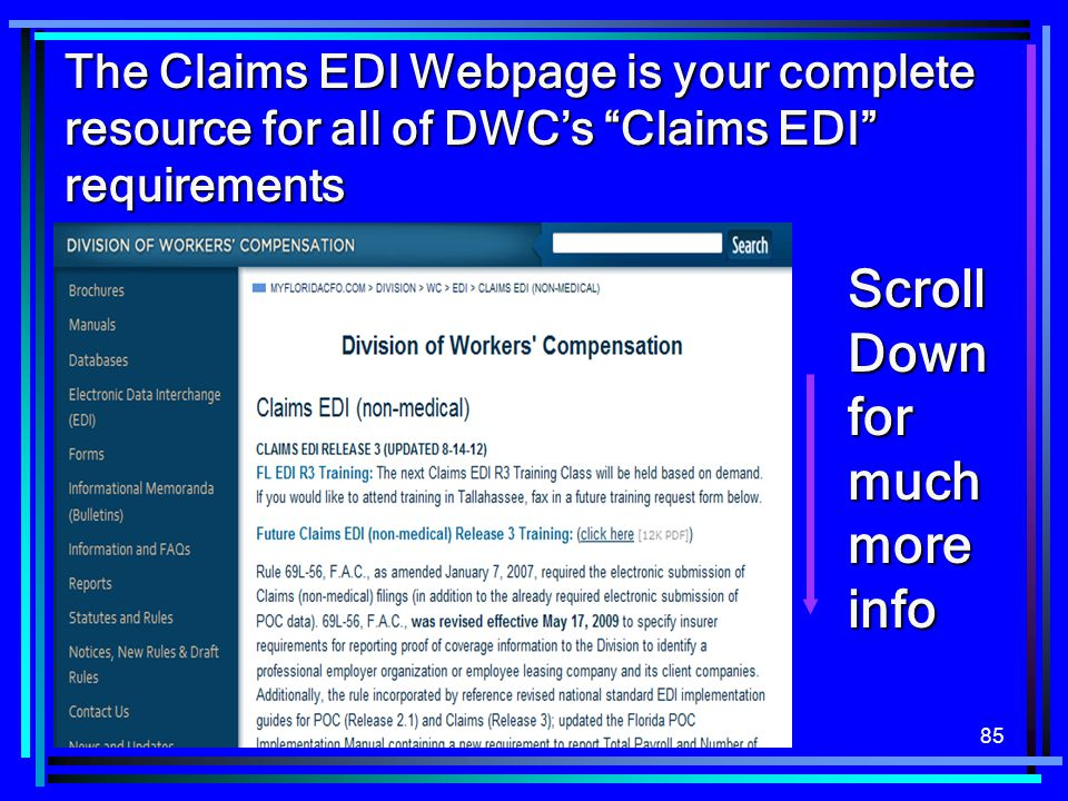 "85 The Claims EDI Webpage is your complete resource for all of DWC's ""Claims EDI"" requirements Scroll Down for much more info"