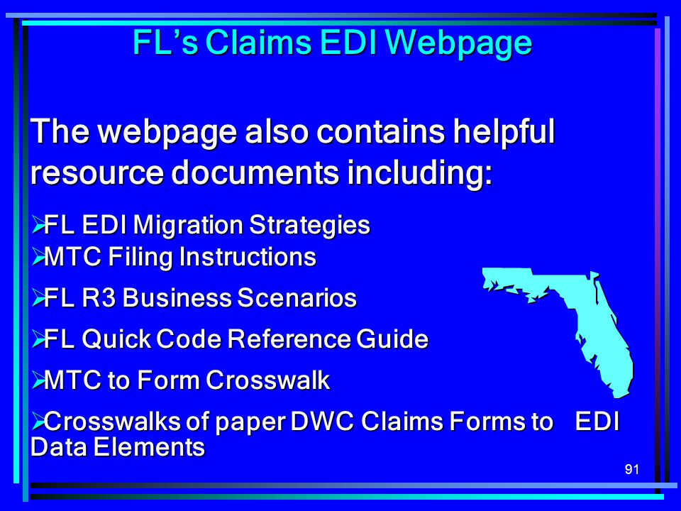 91 The webpage also contains helpful resource documents including:  FL EDI Migration Strategies  MTC Filing Instructions  FL R3 Business Scenarios