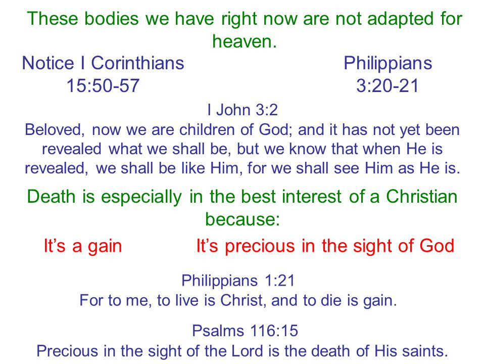 These bodies we have right now are not adapted for heaven.