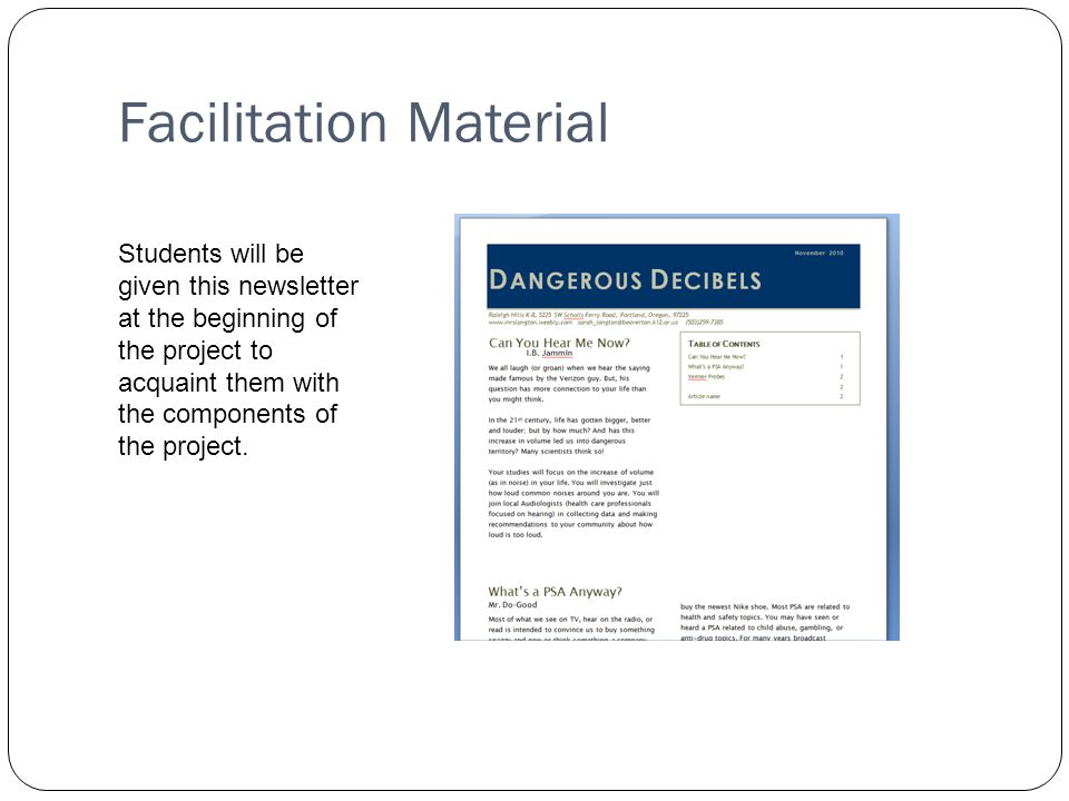 Facilitation Material Students will be given this newsletter at the beginning of the project to acquaint them with the components of the project.