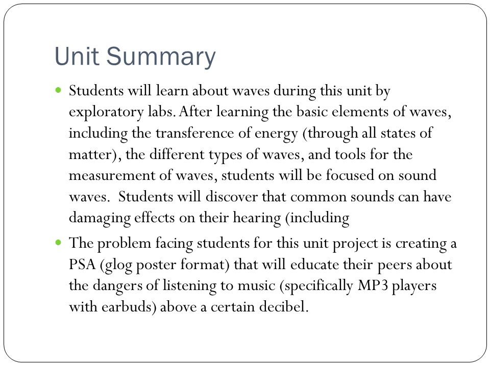 Unit Summary Students will learn about waves during this unit by exploratory labs.