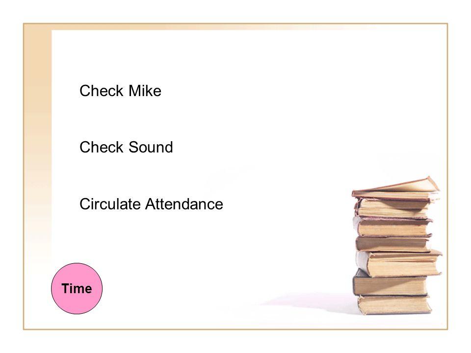 Check Mike Check Sound Circulate Attendance Time