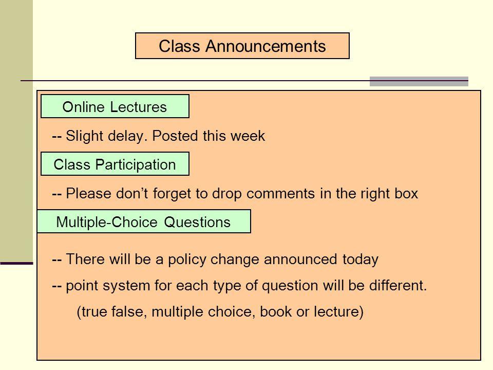 Class Announcements Online Lectures -- Slight delay.