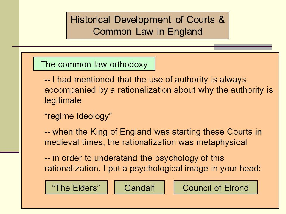Historical Development of Courts & Common Law in England Development of the Court System -- tax court (specialized court) -- Exchequer was the equivalent of the Treasury or perhaps IRS today (the King could not trust the ordinary judges with his money) Court of Exchequer Pleas