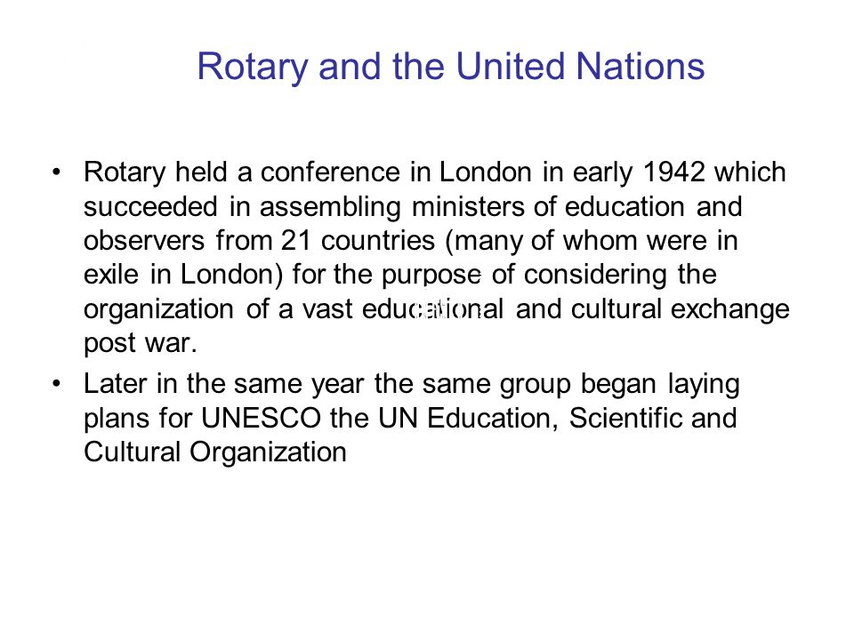 Rotary and the United Nations Statement of Policy Adopted in 1952 and confirmed in 1954: While Rotary Intl.