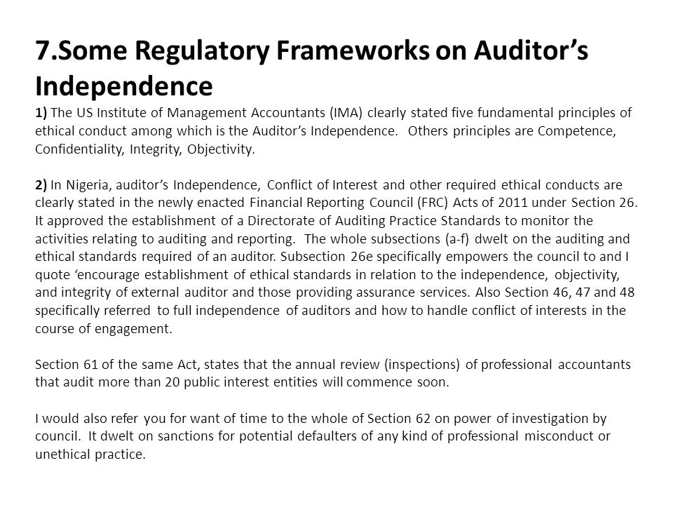 7.Some Regulatory Frameworks on Auditor's Independence 1) The US Institute of Management Accountants (IMA) clearly stated five fundamental principles