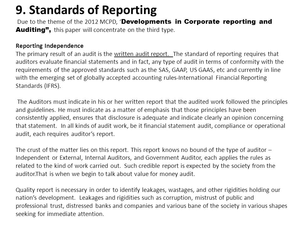 "9. Standards of Reporting Due to the theme of the 2012 MCPD, ' Developments in Corporate reporting and Auditing"", this paper will concentrate on the t"
