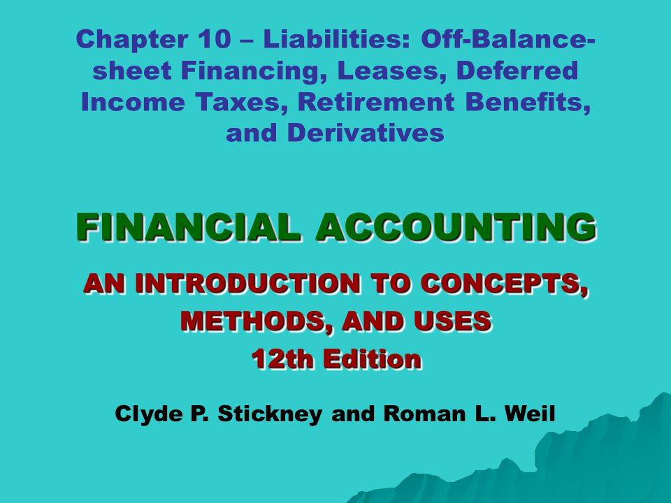 FINANCIAL ACCOUNTING AN INTRODUCTION TO CONCEPTS, METHODS, AND USES 12th Edition FINANCIAL ACCOUNTING AN INTRODUCTION TO CONCEPTS, METHODS, AND USES 1