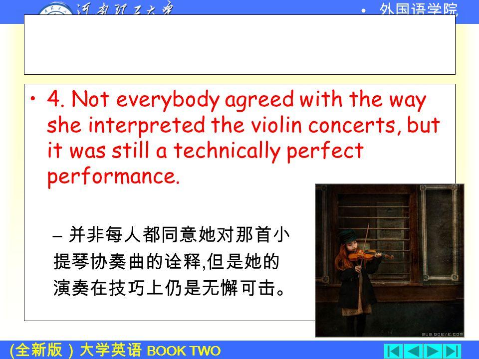 ( 全新版)大学英语 BOOK TWO 外国语学院 interpret: vt.