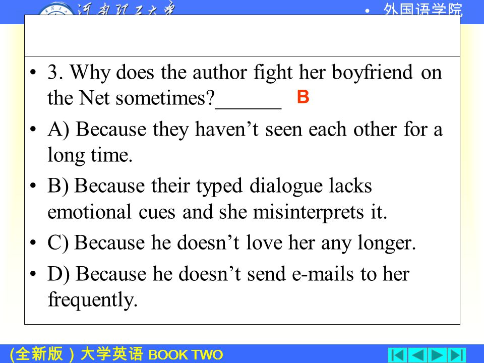 ( 全新版)大学英语 BOOK TWO 外国语学院 2. How does the author behave on line ___ A) She is friendly.