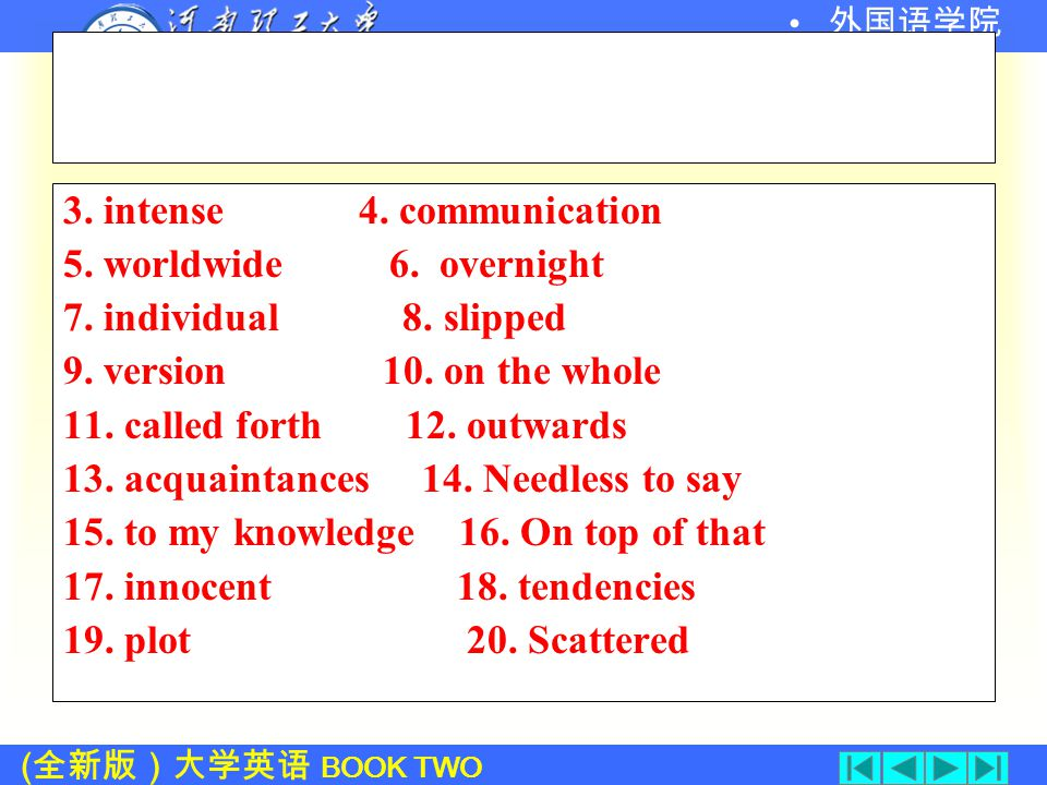 ( 全新版)大学英语 BOOK TWO 外国语学院 Key to exercise Comprehension check 1.c 2.