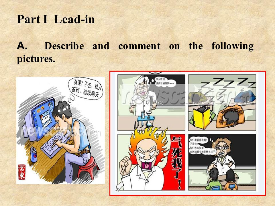 Part I Lead-in A. Describe and comment on the following pictures.