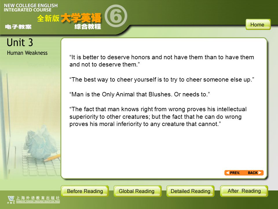 BR1- backgroud1.3.2 It is better to deserve honors and not have them than to have them and not to deserve them. The best way to cheer yourself is to try to cheer someone else up. Man is the Only Animal that Blushes.