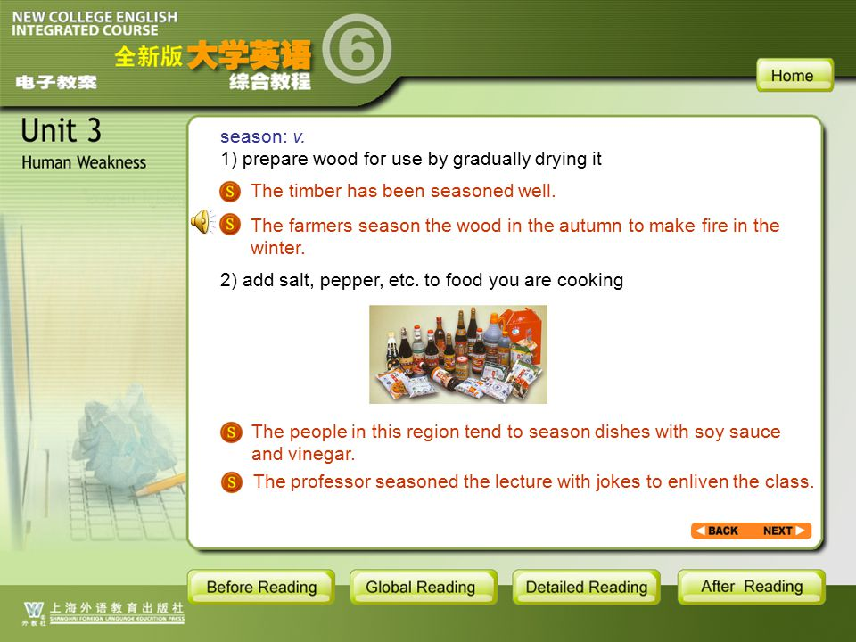 TEXT-W-season season: v. 1) prepare wood for use by gradually drying it The timber has been seasoned well. The farmers season the wood in the autumn t