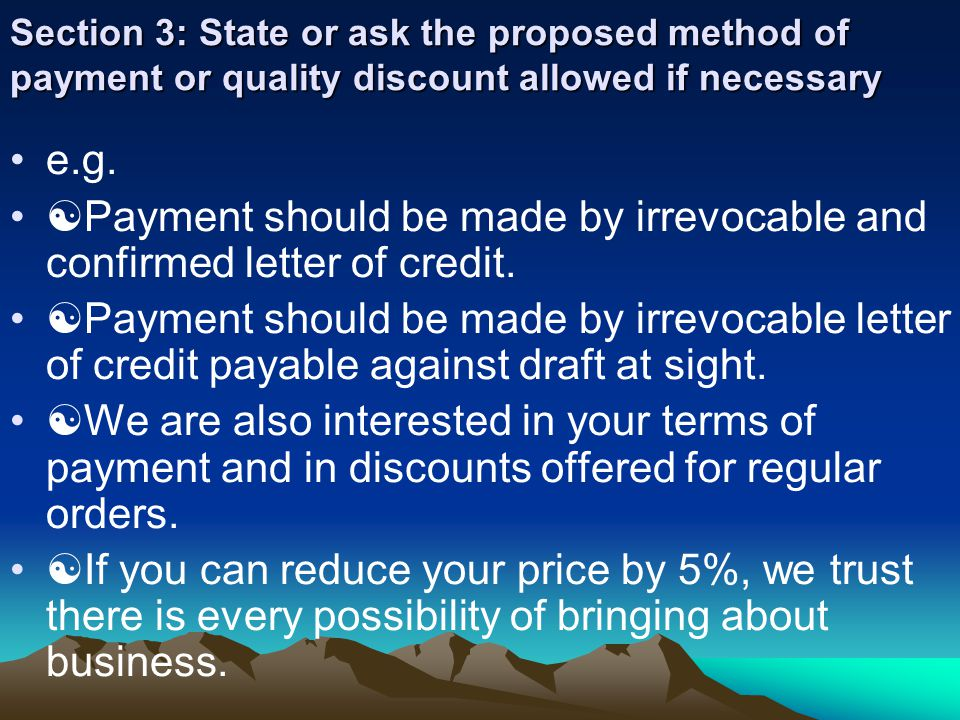 Section 3: State or ask the proposed method of payment or quality discount allowed if necessary e.g.