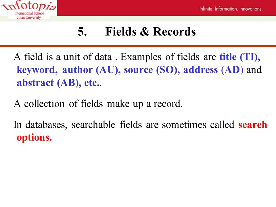 5.Fields & Records A field is a unit of data.