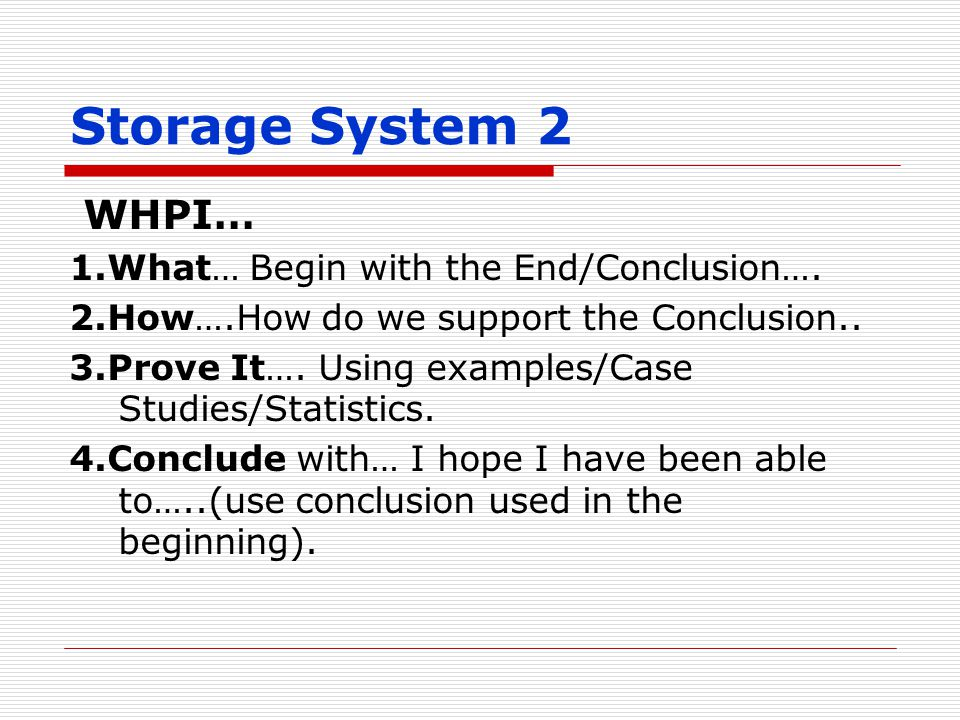 Storage System 2 WHPI… 1.What… Begin with the End/Conclusion….