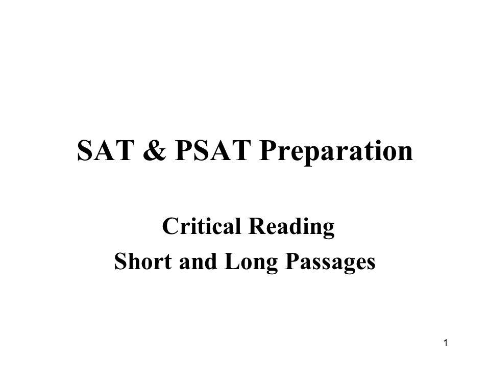 1 SAT & PSAT Preparation Critical Reading Short and Long Passages