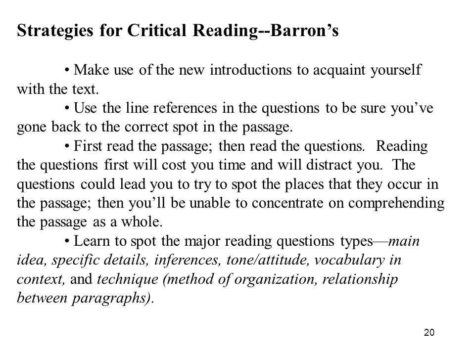 20 Strategies for Critical Reading--Barron's Make use of the new introductions to acquaint yourself with the text.
