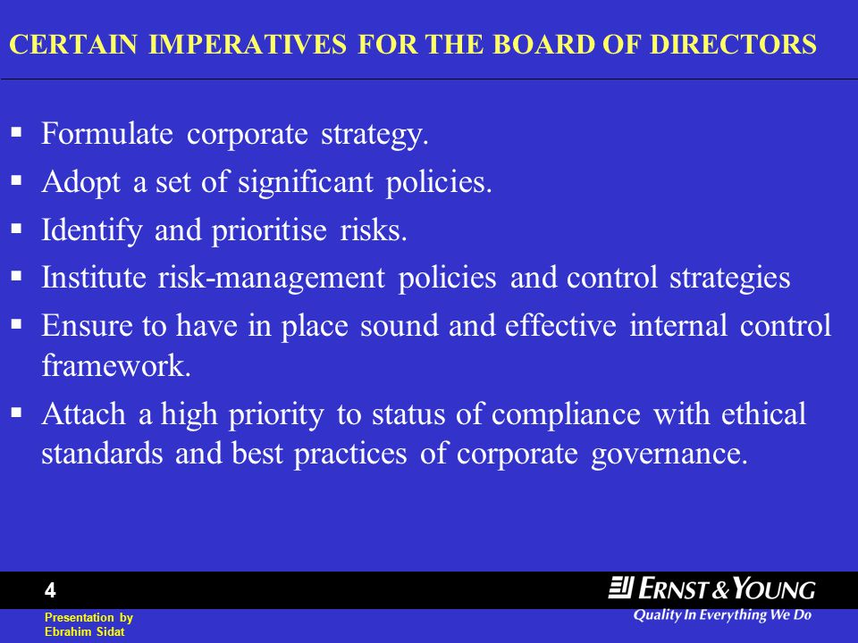 Presentation by Ebrahim Sidat 4 CERTAIN IMPERATIVES FOR THE BOARD OF DIRECTORS  Formulate corporate strategy.