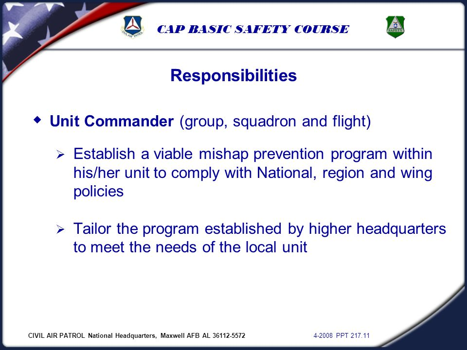 CIVIL AIR PATROL National Headquarters, Maxwell AFB AL 36112-5572 4-2008 PPT 217.11 CAP BASIC SAFETY COURSE  Unit Commander (group, squadron and flig