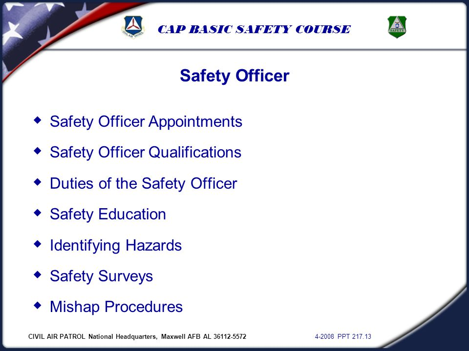 CIVIL AIR PATROL National Headquarters, Maxwell AFB AL 36112-5572 4-2008 PPT 217.13 CAP BASIC SAFETY COURSE  Safety Officer Appointments  Safety Off