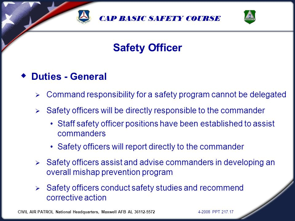 CIVIL AIR PATROL National Headquarters, Maxwell AFB AL 36112-5572 4-2008 PPT 217.17 CAP BASIC SAFETY COURSE  Duties - General  Command responsibilit