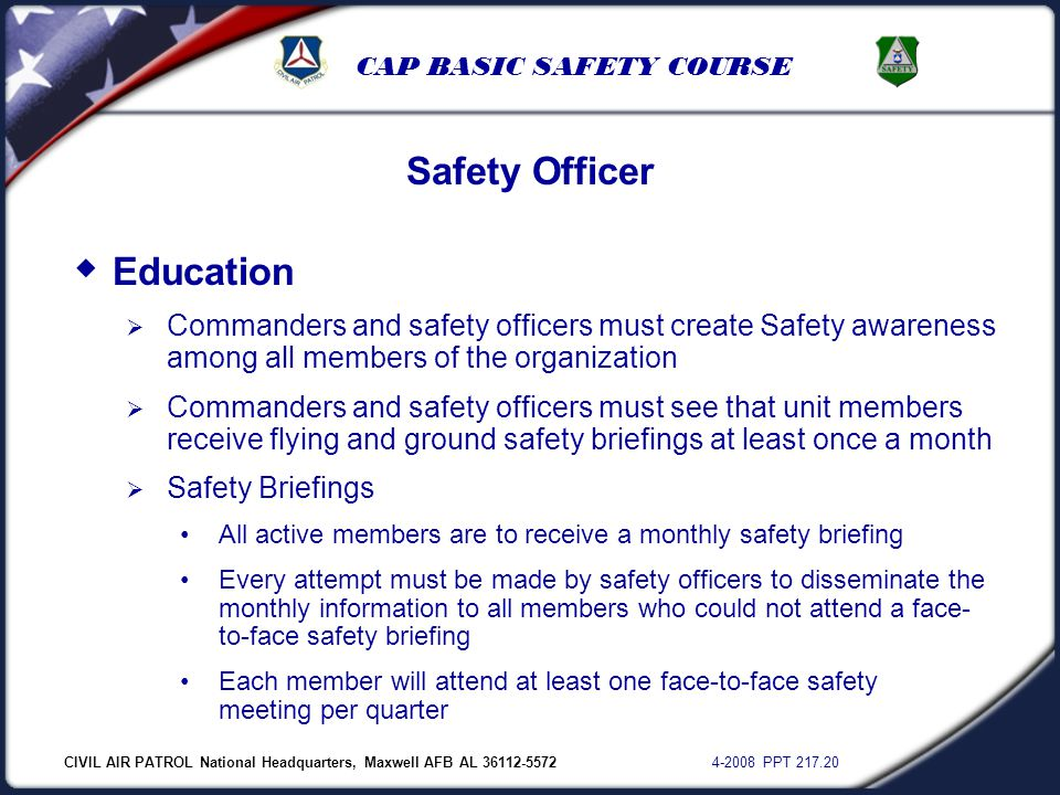 CIVIL AIR PATROL National Headquarters, Maxwell AFB AL 36112-5572 4-2008 PPT 217.20 CAP BASIC SAFETY COURSE  Education  Commanders and safety office