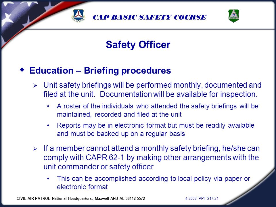 CIVIL AIR PATROL National Headquarters, Maxwell AFB AL 36112-5572 4-2008 PPT 217.21 CAP BASIC SAFETY COURSE  Education – Briefing procedures  Unit s