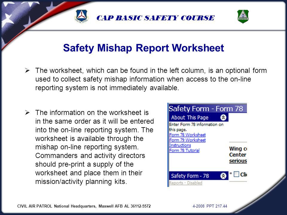 CIVIL AIR PATROL National Headquarters, Maxwell AFB AL 36112-5572 4-2008 PPT 217.44 CAP BASIC SAFETY COURSE Safety Mishap Report Worksheet  The works