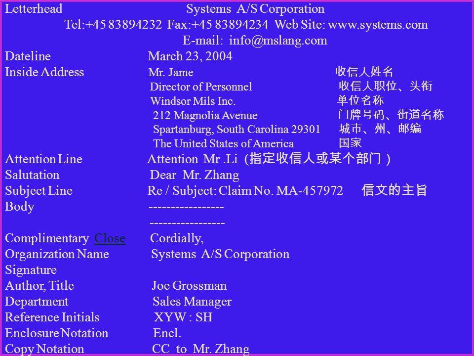 Letterhead Systems A/S Corporation Tel:+45 83894232 Fax:+45 83894234 Web Site: www.systems.com E-mail: info@mslang.com Dateline March 23, 2004 Inside Address Mr.