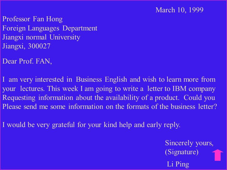 March 10, 1999 Professor Fan Hong Foreign Languages Department Jiangxi normal University Jiangxi, 300027 Dear Prof.