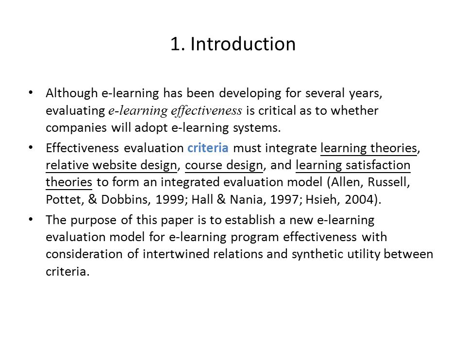 1. Introduction Although e-learning has been developing for several years, evaluating e-learning effectiveness is critical as to whether companies wil