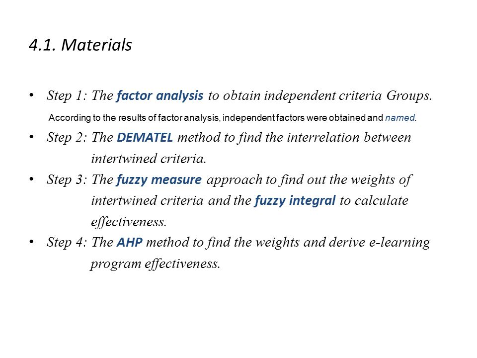 4.1. Materials Step 1: The factor analysis to obtain independent criteria Groups.