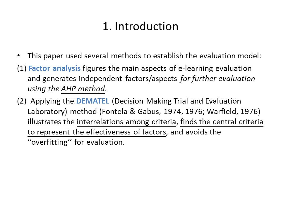 1. Introduction This paper used several methods to establish the evaluation model: (1) Factor analysis figures the main aspects of e-learning evaluati