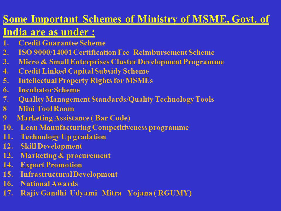 Some Important Schemes of Ministry of MSME, Govt. of India are as under : 1.