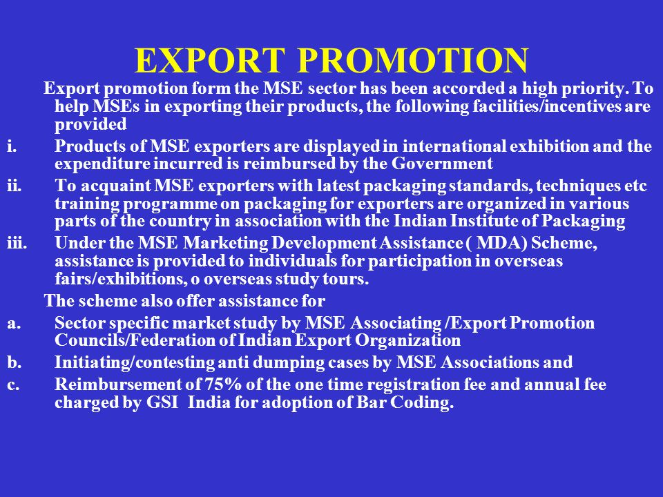 EXPORT PROMOTION Export promotion form the MSE sector has been accorded a high priority.