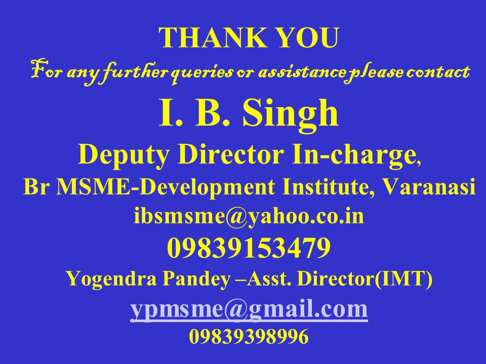 THANK YOU For any further queries or assistance please contact I.