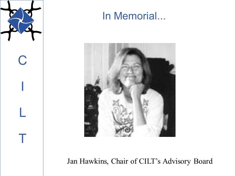 C L I T In Memorial... Jan Hawkins, Chair of CILT's Advisory Board