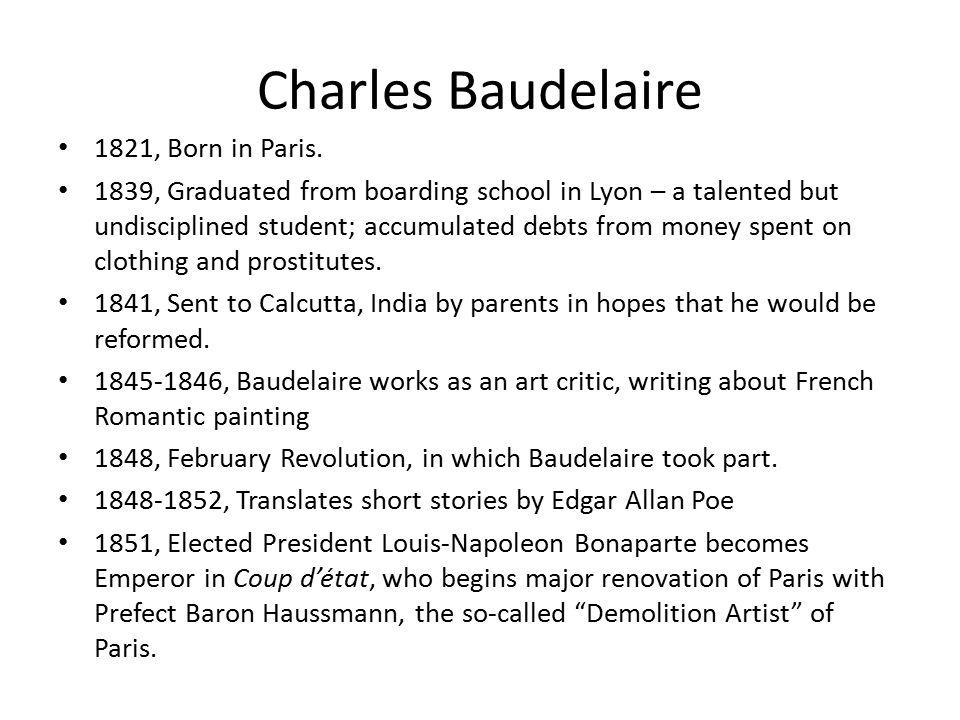 Charles Baudelaire 1821, Born in Paris.