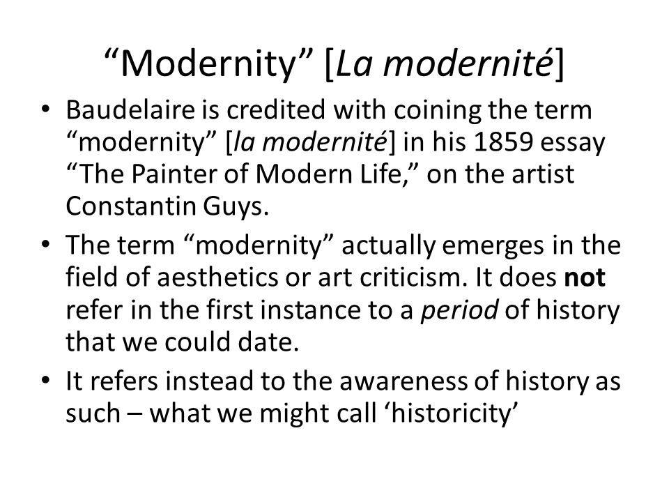 Introduction of Modernity [La modernité] [Guys] is looking for that something we may be allowed to call 'modernity,' for want of a better term to express the idea in question.