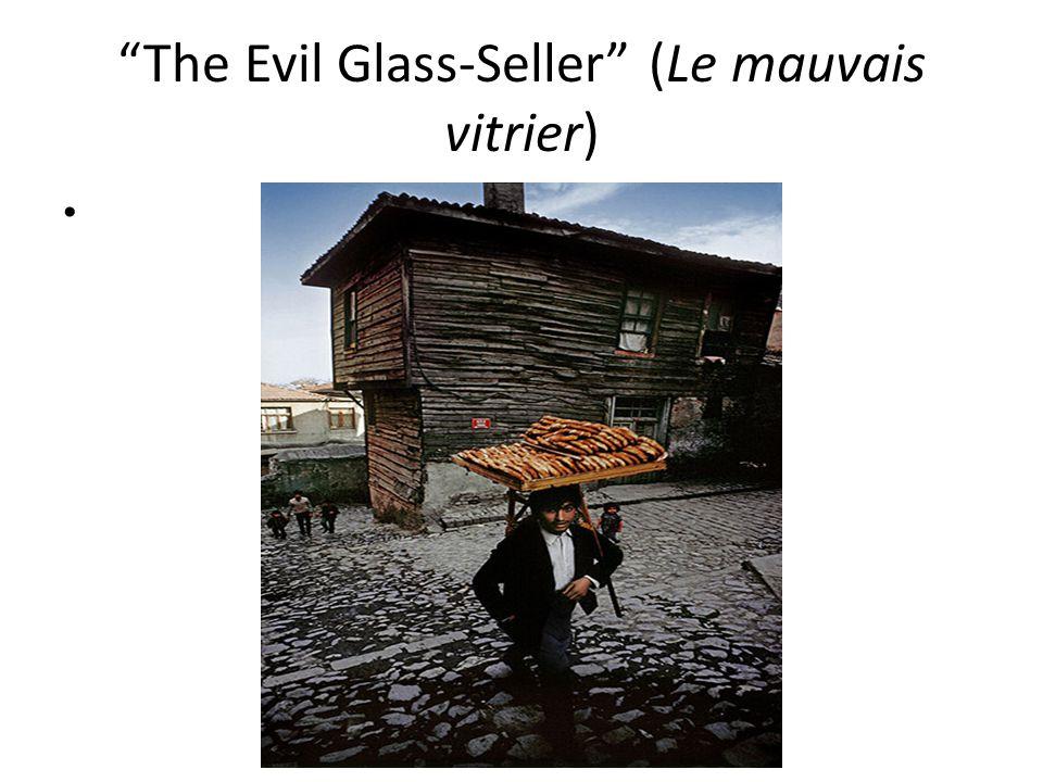 The Evil Glass-Seller (Le mauvais vitrier)