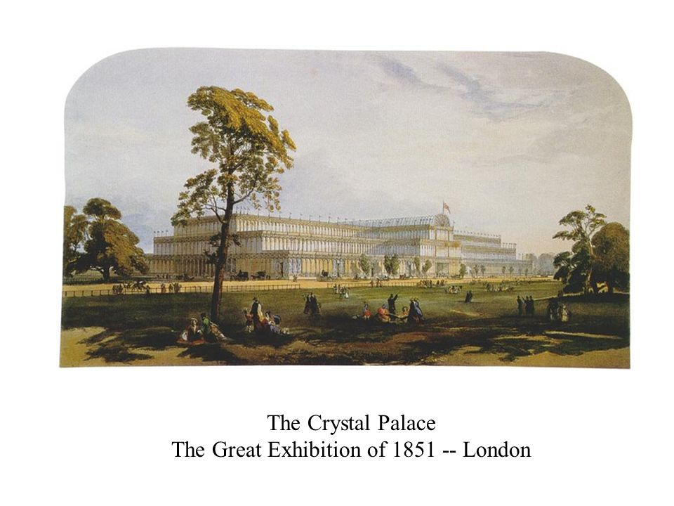 The Crystal Palace The Great Exhibition of 1851 -- London