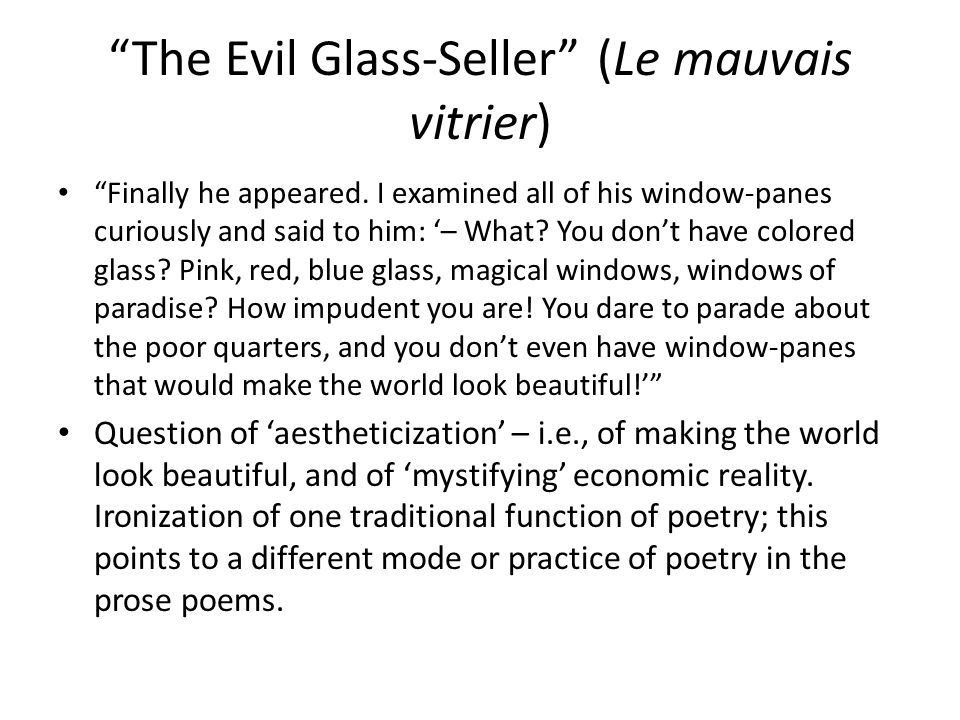 The Evil Glass-Seller (Le mauvais vitrier) Finally he appeared.