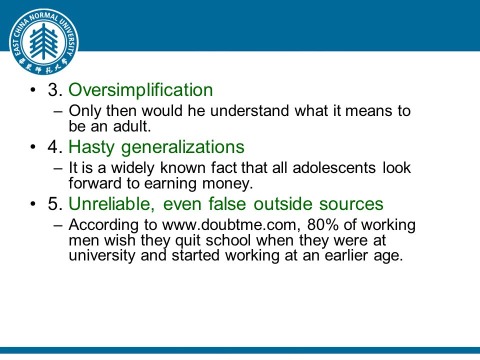 3. Oversimplification –Only then would he understand what it means to be an adult.
