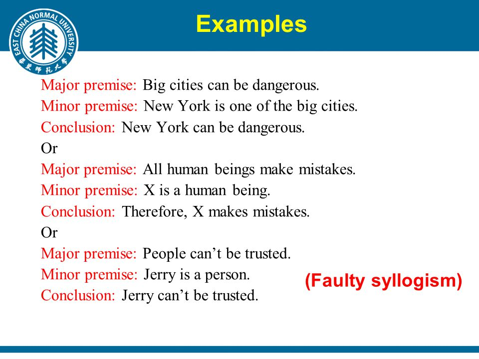 Examples Major premise: Big cities can be dangerous.