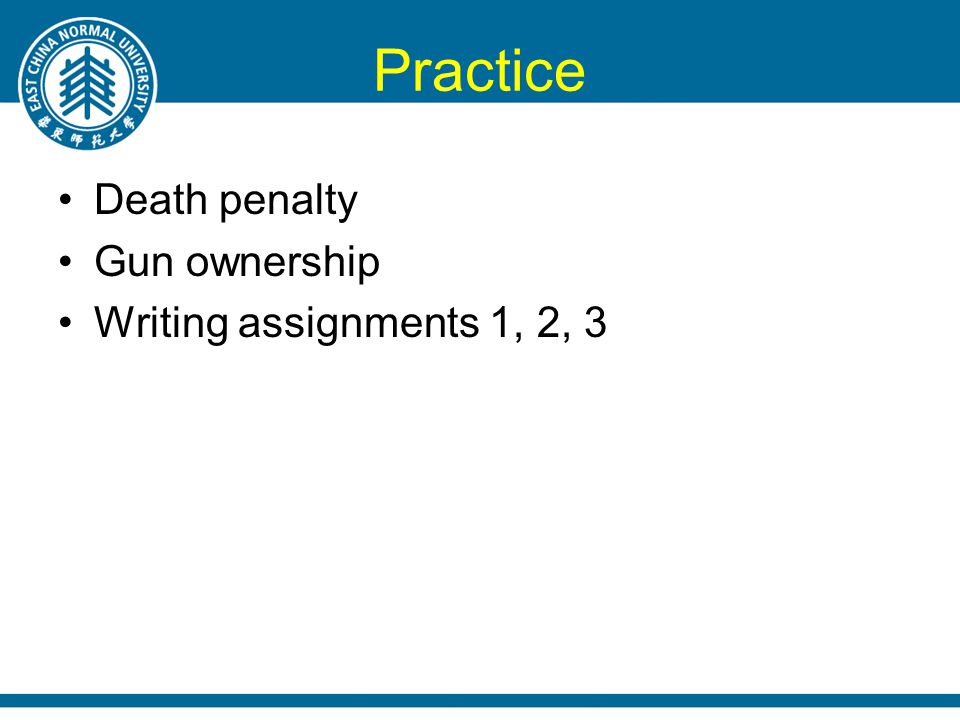Practice Death penalty Gun ownership Writing assignments 1, 2, 3