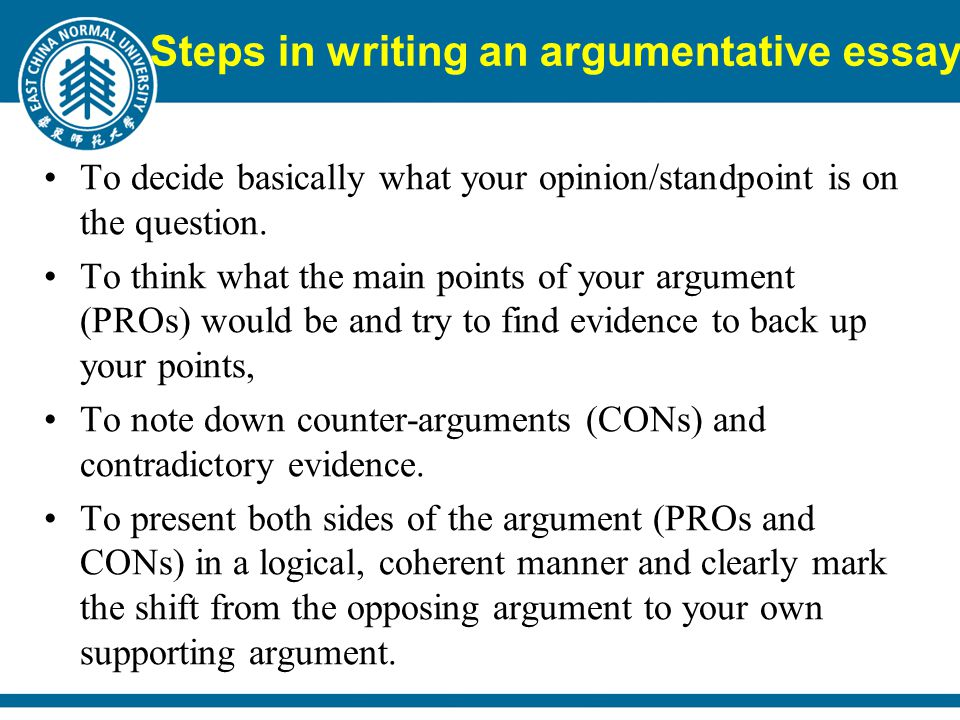 To decide basically what your opinion/standpoint is on the question.