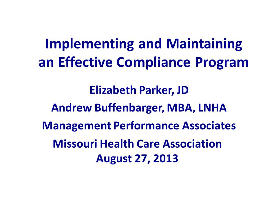 Use the Momentum Your Compliance Officer is the key to a successful program.