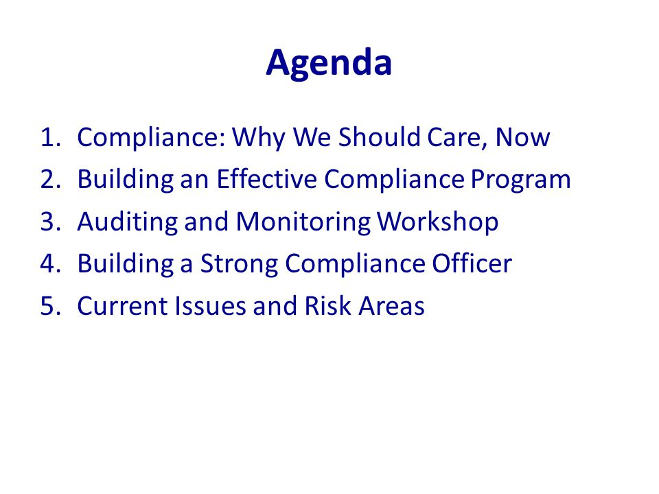 Getting Started Step 2 Conduct a baseline assessment of your current compliance level – Training and education – Lines of communication – Enforcement of standards – Monitoring and auditing – Response to detected offenses/corrective action